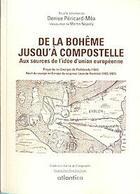 Couverture du livre « De la Bohème à Compostelle ; récit du voyage en Europe du Seigneur Léon de Rozmital » de Denise Pericard-Mea aux éditions Atlantica