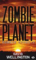 Couverture du livre « Zombie story T.3 ; zombie planet » de David Wellington aux éditions Bragelonne