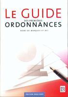 Couverture du livre « Le guide des premieres ordonnances (édition 2004/2005) » de Serge Tribolet aux éditions Editions De Sante
