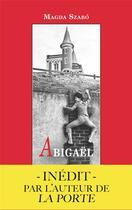 Couverture du livre « Abigaël » de Magda Szabo aux éditions Viviane Hamy