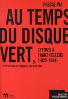 Couverture du livre « Au temps du disque vert ; lettres à franz hellens » de Rene Fayt et Pascal Pia aux éditions Imec