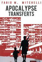 Couverture du livre « Apocalypse transferts » de Fabio M. Mitchelli aux éditions French Pulp