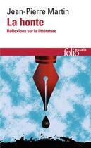 Couverture du livre « La honte ; réflexions sur la littérature » de Jean-Pierre Martin aux éditions Gallimard