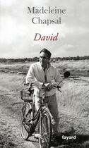 Couverture du livre « David » de Madeleine Chapsal aux éditions Fayard