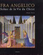 Couverture du livre « Fra angelico - scenes de la vie du christ » de Alain Nave aux éditions Stock