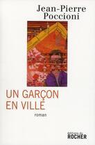 Couverture du livre « Un garçon en ville » de Jean-Pierre Poccioni aux éditions Rocher