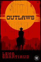 Couverture du livre « Outlaws » de Shartiaud Lena aux éditions Mix Editions