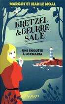 Couverture du livre « Bretzel et beurre salé T.1 ; une enquête à Locmaria » de Jean Le Moal et Margot Le Moal aux éditions Calmann-levy