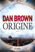 Couverture du livre « Origine » de Dan Brown aux éditions Lattes