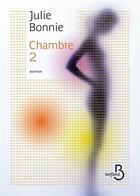 Couverture du livre « Chambre 2 » de Julie Bonnie aux éditions Belfond