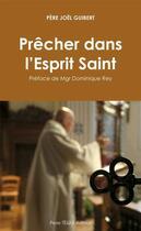 Couverture du livre « Prêcher dans l'Esprit Saint » de Joel Guibert aux éditions Tequi