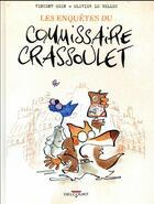 Couverture du livre « Les enquêtes du commissaire Crassoulet » de Vincent Odin et Olivier Le Bellec aux éditions Delcourt
