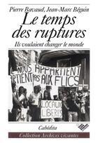 Couverture du livre « Le Temps Des Ruptures » de Bavaud aux éditions Cabedita