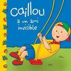 Couverture du livre « Caillou a un ami invisible » de Sarah-Margaret Johanson aux éditions Chouette