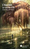 Couverture du livre « L'Hayden ; le secret d'Eli » de Julie Muller Volb aux éditions Nouvelles Plumes