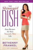 Couverture du livre « The Skinnygirl Dish » de Frankel Bethenny aux éditions Touchstone