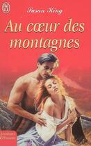 Couverture du livre « Au Coeur Des Montagnes » de Susan King aux éditions J'ai Lu