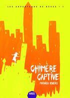 Couverture du livre « Les arpenteurs de rêves t.1 ; chimère captive » de Mathieu Rivero aux éditions Moutons Electriques