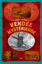 Couverture du livre « Vendée mystérieuse » de Gautier Michel aux éditions Geste