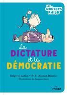 Couverture du livre « La dictature et la démocratie » de Jacques Azam et Brigitte Labbe et P.-F. Dupont-Beurier aux éditions Milan