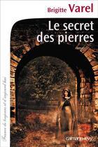 Couverture du livre « Le secret des pierres » de Brigitte Varel aux éditions Calmann-levy