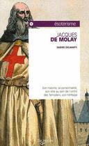 Couverture du livre « Jacques de Molay » de Sabine Delmarti aux éditions De Vecchi