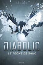 Couverture du livre « Diabolic t.2 ; le trône de sang » de Kincaid Sj aux éditions Bayard Jeunesse