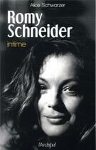 Couverture du livre « Romy Schneider intime » de Alice Schwarzer aux éditions Archipel