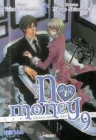 Couverture du livre « No money ; Okane ga nai T.9 » de Hitoyo Shinozaki et Tohru Kousaka aux éditions Kaze