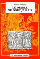 Couverture du livre « Le diable ne dort jamais » de Rossignol Brigitte aux éditions Tricorne