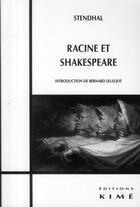 Couverture du livre « Racine et Shakespeare » de Stendhal aux éditions Kime