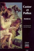 Couverture du livre « L'avant-scène opéra N.209 ; Castor et Pollux » de Jean-Philippe Rameau aux éditions L'avant-scene Opera