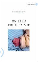 Couverture du livre « Un lien pour la vie » de Frederic Lelievre aux éditions Le Publieur