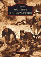 Couverture du livre « Au temps des lavandières » de Jean Guilbaud aux éditions Editions Sutton