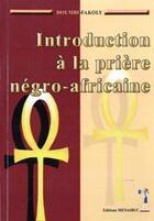 Couverture du livre « Introduction A La Priere Negro-Africaine » de Doumbi Fakolly aux éditions Menaibuc