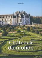 Couverture du livre « Châteaux du monde » de Jasmina Trifoni aux éditions White Star