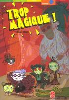 Couverture du livre « Trop Magique ! » de Gliori-D aux éditions Hachette Jeunesse