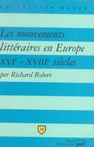 Couverture du livre « Les mouvements littéraires en Europe XVI-XVIIIe siècles » de Robert Richard aux éditions Belin