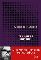 Couverture du livre « L'enquête infinie » de Pacome Thiellement aux éditions Puf