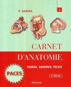 Couverture du livre « Carnet d'anatomie ; thorax, abdomen, pelvis (3e édition) » de Pierre Kamina aux éditions Maloine