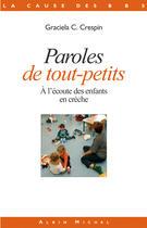 Couverture du livre « Paroles de tout-petits ; à l'écoute des enfants en crèche » de Graciela C. Crespin aux éditions Albin Michel