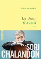 Couverture du livre « Le jour d'avant » de Sorj Chalandon aux éditions Grasset Et Fasquelle