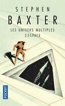 Couverture du livre « Les univers multiples t.2 ; espace » de Stephen Baxter et Alain Brion aux éditions Pocket