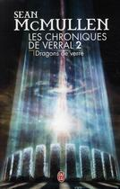 Couverture du livre « Les chroniques de Verral t.2 ; dragons de verre » de Sean Mcmullen aux éditions J'ai Lu