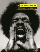 Couverture du livre « Hip hop raised me » de Dj Semtex aux éditions Chronique