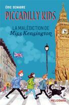 Couverture du livre « Piccadilly kids t.2 ; la malédiction de miss Kensington » de Joelle Passeron et Eric Senabre aux éditions Abc Melody