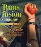 Couverture du livre « La transfusion sanguine ; une grande aventure humaine » de Olivier Boudot aux éditions Telemaque