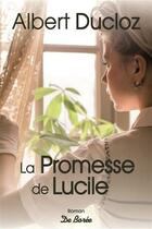 Couverture du livre « La promesse de Lucile » de Albert Ducloz aux éditions De Boree