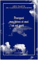 Couverture du livre « Pourquoi mes frères et moi on est parti... » de Hedi Tillette De Clermont-Tonnerre aux éditions Solitaires Intempestifs