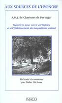 Couverture du livre « Aux sources de l'hypnose » de Chastenet De Puysegur aux éditions Imago